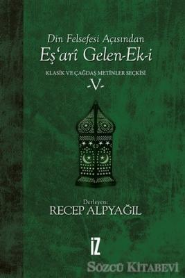 Recep Alpyağıl - Din Felsefesi Açısından Eş'ari Gelen-Ek-i Klasik ve Çağdaş Metinler Seçkisi 5 | Sözcü Kitabevi