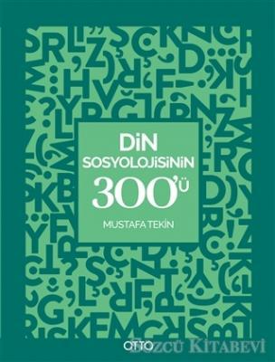 Mustafa Tekin - Din Sosyolojisinin 300'ü | Sözcü Kitabevi