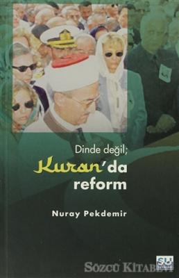 Dinde Değil  Kuran'da Reform