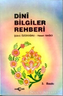 Hasan Bağcı - Dini Bilgiler Rehberi   Sözcü Kitabevi