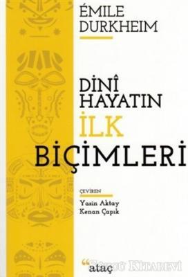 Emile Durkheim - Dini Hayatın İlk Biçimleri | Sözcü Kitabevi