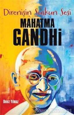 Deniz Yılmaz - Direnişin Suskun Sesi Mahatma Gandhi | Sözcü Kitabevi