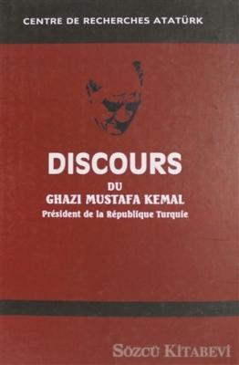 Discours Du Ghazi Mustafa Kemal President de la Republique Turque Fransızca Nutuk