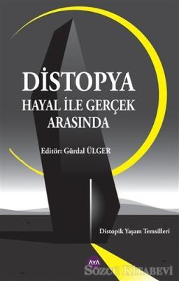 Gürdal Ülger - Distopya - Hayal ile Gerçek Arasında | Sözcü Kitabevi