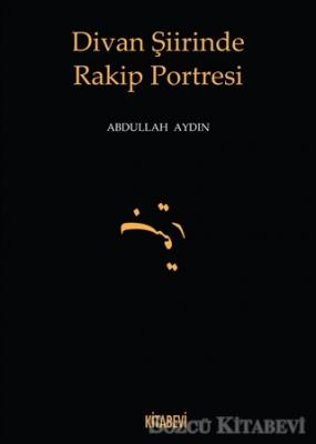 Divan Şiirinde Rakip Portresi