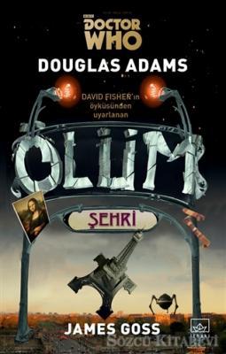 Douglas Adams - Doctor Who: Ölüm Şehri   Sözcü Kitabevi