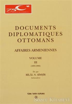 Documents Diplomatiques Ottomans Affaires Armeniennes Volume 3