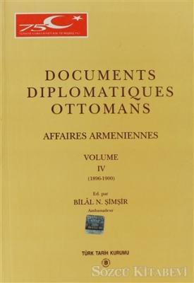 Documents Diplomatiques Ottomans Volume 4