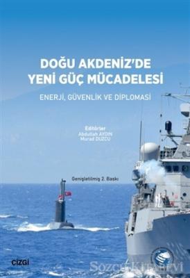 Doğu Akdeniz'de Yeni Güç Mücadelesi
