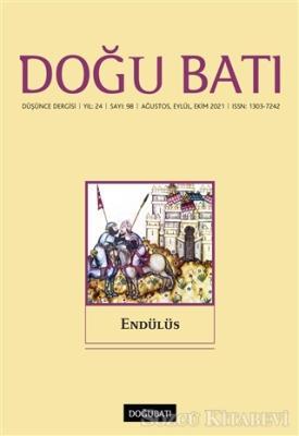 Doğu Batı Düşünce Dergisi Yıl: 24 Sayı: 98 Endülüs