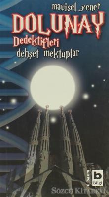 Mavisel Yener - Dolunay Dedektifleri - Dehşet Mektuplar | Sözcü Kitabevi
