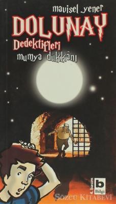 Mavisel Yener - Dolunay Dedektifleri - Mumya Dükkanı | Sözcü Kitabevi