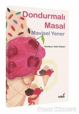 Mavisel Yener - Dondurmalı Masal | Sözcü Kitabevi