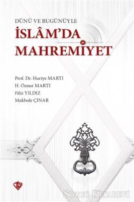 Dünü ve Bugünüyle İslam'da Mahremiyet