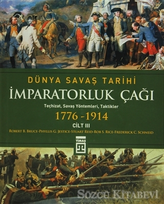 Dünya Savaş Tarihi Cilt 3 - İmparatorluk Çağı (1776-1914)
