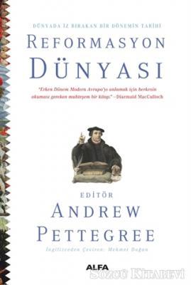 Andrew Pettegree - Dünyada İz Bırakan Bir Dönemin TarihinReformasyon Dünyası | Sözcü Kitabevi
