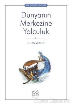 Jules Verne - Dünyanın Merkezine Yolculuk | Sözcü Kitabevi