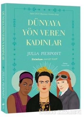 Julia Pierpont - Dünyaya Yön Veren Kadınlar | Sözcü Kitabevi