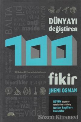 Jheni Osman - Dünyayı Değiştiren 100 Fikir | Sözcü Kitabevi