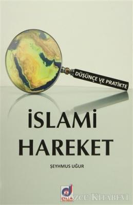 Şeyhmus Uğur - Düşünce ve Pratikte İslami Hareket | Sözcü Kitabevi