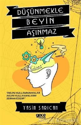 Düşünmekle Beyin Aşınmaz