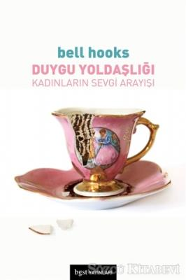 Bell Hooks - Duygu Yoldaşlığı | Sözcü Kitabevi