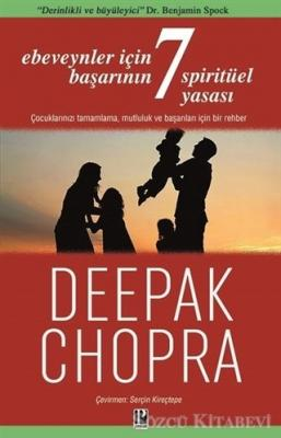 Deepak Chopra - Ebeveynler İçin Başarının 7 Spiritüel Yasası | Sözcü Kitabevi