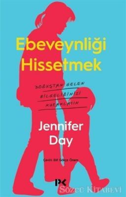 Jennifer Day - Ebeveynliği Hissetmek | Sözcü Kitabevi