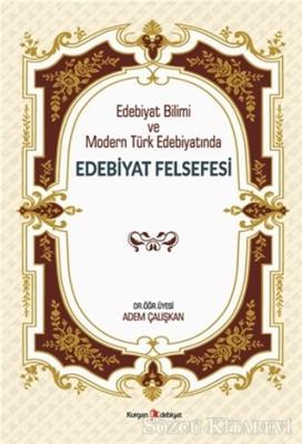 Edebiyat Bilimi ve Modern Türk Edebiyatında Edebiyat Felsefesi