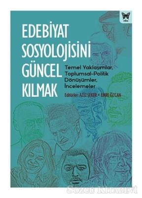 Edebiyat Sosyolojisini Güncel Kılmak