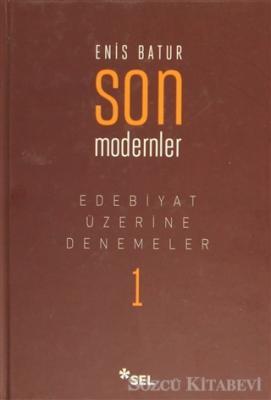 Edebiyat Üzerine Denemeler 1: Son Modernler