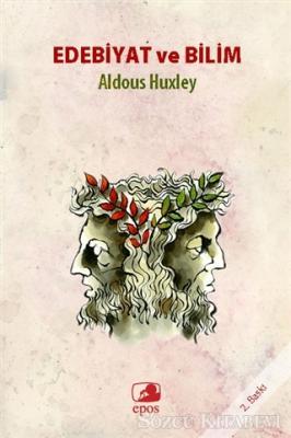 Aldous Huxley - Edebiyat ve Bilim | Sözcü Kitabevi