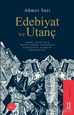 Ahmet Sarı - Edebiyat ve Utanç | Sözcü Kitabevi