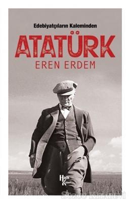 Eren Erdem - Edebiyatçıların Kaleminden Atatürk | Sözcü Kitabevi