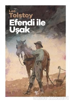 Lev Nikolayeviç Tolstoy - Efendi İle Uşak   Sözcü Kitabevi