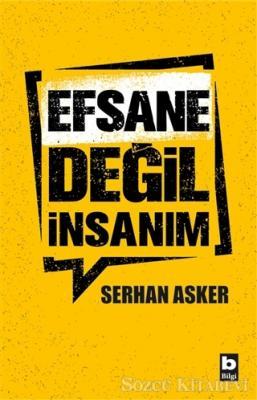 Serhan Asker - Efsane Değil İnsanım | Sözcü Kitabevi