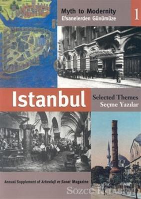 Efsanelerden Günümüze İstanbul 1 Seçme Yazılar
