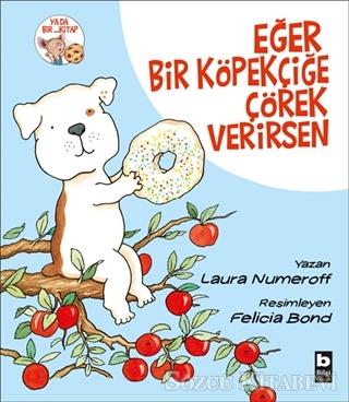 Laura Numeroff - Eğer Bir Köpekçiğe Çörek Verirsen | Sözcü Kitabevi