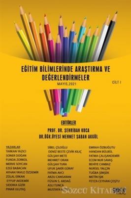 Eğitim Bilimlerinde Araştırma ve Değerlendirmeler Cilt 1 (Mayıs 2021)