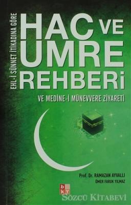 Ehl-i Sünnet İtikadına Göre Hac ve Umre Rehberi ve Medine-i Münevvere Ziyareti