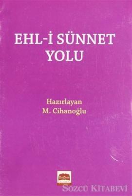 M. Cihanoğlu - Ehl-i Sünnet Yolu (Cep Boy)   Sözcü Kitabevi
