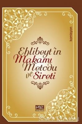 Ehlibeyt'in Makamı Metodu ve Sireti