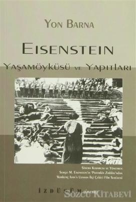 Eisenstein Yaşamöyküsü ve Yapıtları