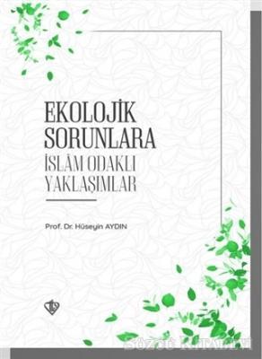 Ekolojik Sorunlara İslam Odaklı Yaklaşımlar