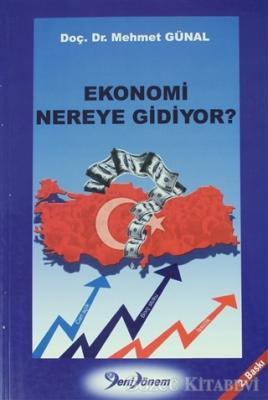 Ekonomi Nereye Gidiyor ?