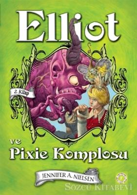 Elliot ve Pixie Komplosu (2. Kitap)