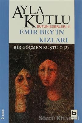 Emir Bey'in Kızları Bir Göçmen Kuştu O (2)