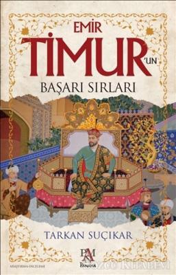 Emir Timur'un Başarı Sırları