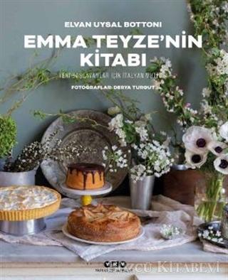 Emma Teyze'nin Kitabı - Yeni Başlayanlar İçin İtalyan Mutfağı
