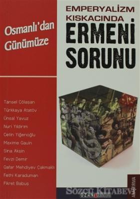 Emperyalizm Kıskacında Osmanlı'dan Günümüze  Ermeni Sorunu